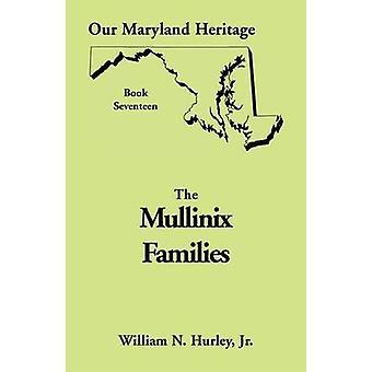 Unser Erbe Maryland buchen 17 Mullinix Familien von Hurley Jr & William Neal