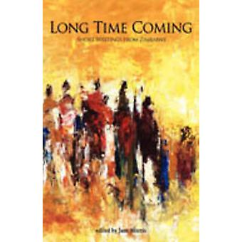 Long Time Coming. Short Writings from Zimbabwe by Morris & Jane