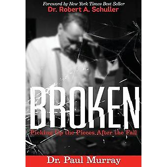 BROKEN Picking up the Pieces After the Fall by Murray & Paul