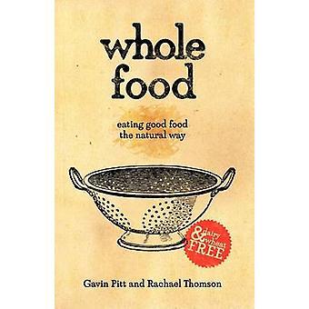 Koko ruoka syö hyvää ruokaa luonnollisella tavalla Pitt & Gavin