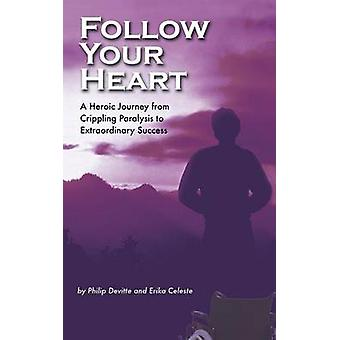 Follow Your Heart A Foolproof Story of Success by Devitte & Philip
