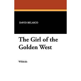 Das Mädchen aus dem goldenen Westen von Belasco & David