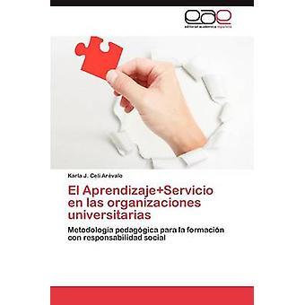 El Aprendizajeservicio En Las Organizaciones Universitarias by Celi Ar Valo & Karla J.
