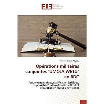 Oprations militaires conjointes UMOJA WETU en RDC by Biguru Kayabu Frdric