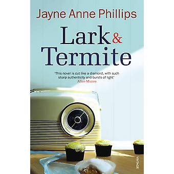 Lark and Termite by Jayne Anne Phillips - 9780099288749 Book