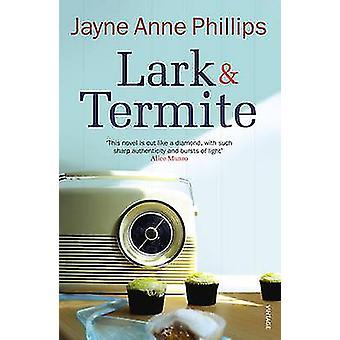 Lerke og termitt av Jayne Anne Phillips - 9780099288749 bok