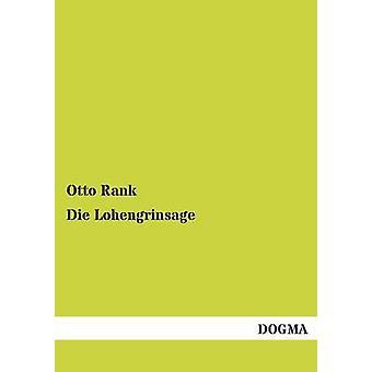 Die Lohengrinsage by Rank & Otto
