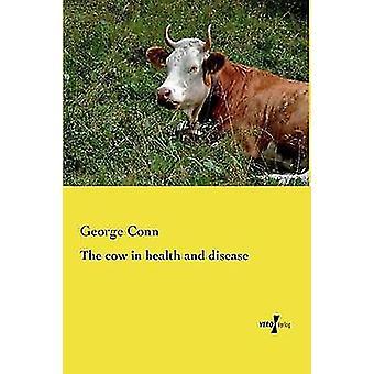 La vache dans la santé et la maladie de Conn & George