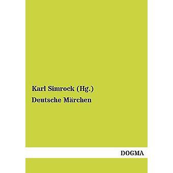 Deutsche Marchen by Simrock Hg . & Karl