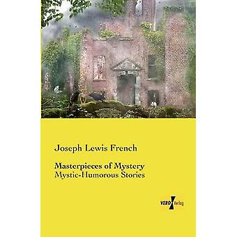 Masterpieces of MysteryMysticHumorous Stories by French & Joseph Lewis