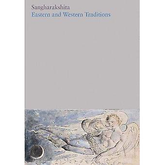 Eastern and Western Traditions: 13 (The Complete Works of Sangharakshita)