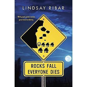 Rocks Fall - Everyone Dies by Lindsay Ribar - 9780147517616 Book