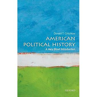 American Political History - A Very Short Introduction by Donald Critc