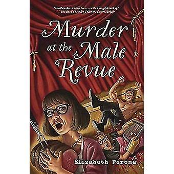 Murder at the Male Revue by Elizabeth Perona - 9780738750644 Book