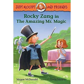 Rocky Zang in the Amazing Mr. Magic by Megan McDonald - Erwin Madrid