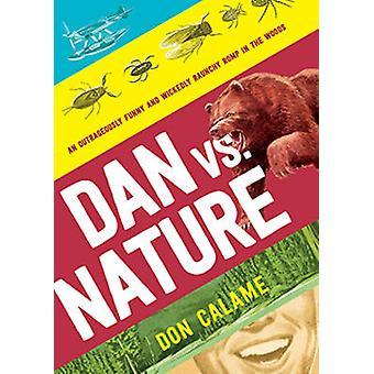 Dan Versus Nature by Don Calame - 9780763670719 Book