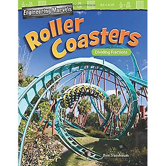 Engineering Marvels - Roller Coasters - Dividing Fractions (Grade 5) by