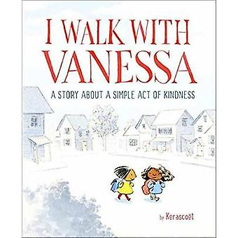 I Walk With Vanessa - A Story About A Simple Act Of Kindness by Kerasc