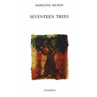 Seventeen Trees by Marianne Micros - 9781550712438 Book