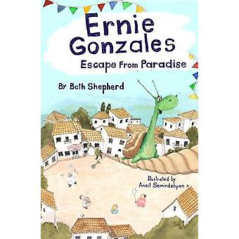 Ernie Gonzales - Escape from Paradise by Beth Shepherd - 9781909728516