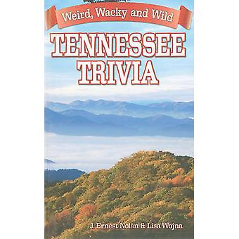 Tennessee Trivia by J Ernst Nolan - Lisa Wojna - 9781926700267 Book
