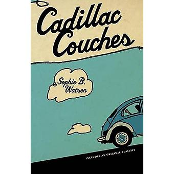 Cadillac Couches by Sophie B. Watson - 9781926972909 Book