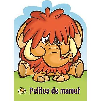 Pelitos de Mamut by Fernanda Arguello - Walter Carzon - 9786079344931