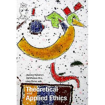Theoretical & Applied Ethics by Hannes Nykanen - Ole Riis - Jorg Zell