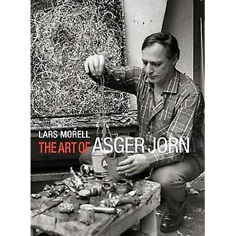 The Art of Asger Jorn by Lars Morell - 9788771244984 Book