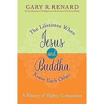 Lifetimes when Jesus and Buddha knew each other 9781401923150