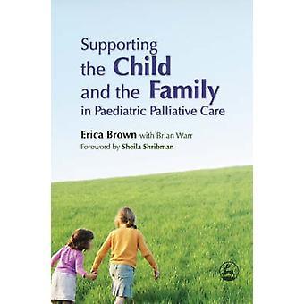 Stödja barnet och familjen i pediatrisk palliativ vård av
