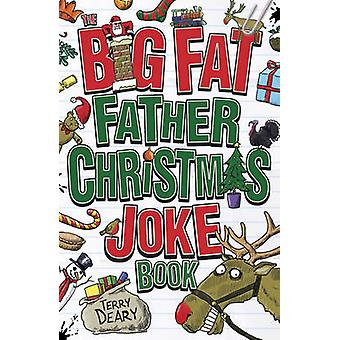 Big Fat Father Christmas Joke Book by Terry Deary