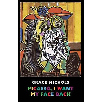 Picasso - I Want My Face Back by Grace Nichols - 9781852248505 Book