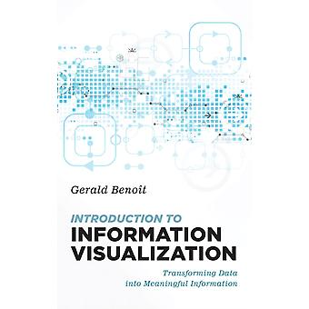 Introduction to Information Visualization by Gerald Benoit