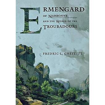 Ermengard van Narbonne en de wereld van de Troubadours door Fredric L.