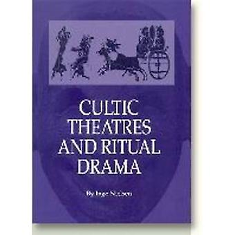 Cultic Theatres  Ritual Drama by Nielsen & Inge