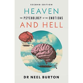 Heaven and Hell second edition  The Psychology of the Emotions by Neel Burton