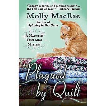 Plagued by Quilt (Haunted Yarn Shop Mystery)