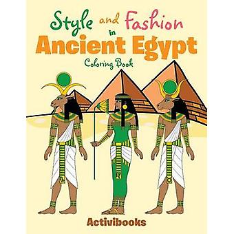 Style and Fashion in Ancient Egypt Coloring Book by Activibooks