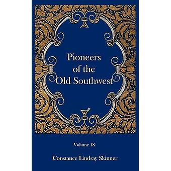 Pioneers of the Old Southwest by Skinner & Constance Lindsay