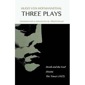 Hugo Von Hofmannsthal Three Plays by Von Hofmannsthal & Hugo