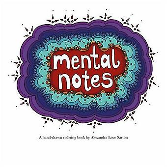 Mental Notes by Sarton & Alexandra Love