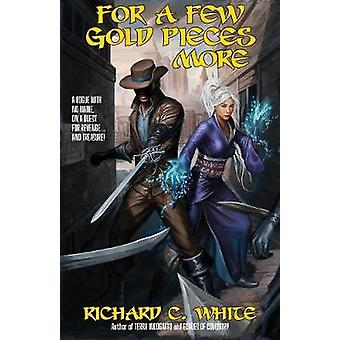 For a Few Gold Pieces More by White & Richard C.