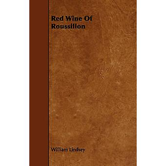 Red Wine of Roussillon by Lindsey & William
