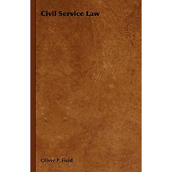 Civil Service Law by Field & Oliver P.