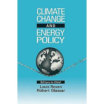 Climate Change and Energy Policy Proceedings of the Conference October 2124 1991 Los Alamos NM von Rosen & L.