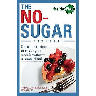 The NoSugar Cookbook by Tessmer & Kimberly A.