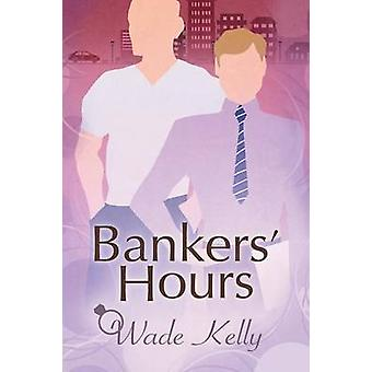 Bankers Hours by Kelly & Wade
