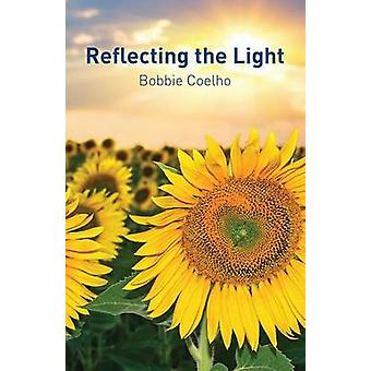 Reflecting the Light by Coelho & Bobbie