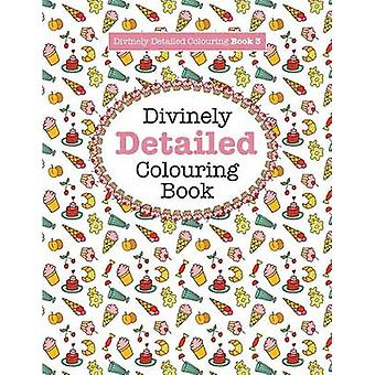 Divinely Detailed Colouring Book 3 by James & Elizabeth